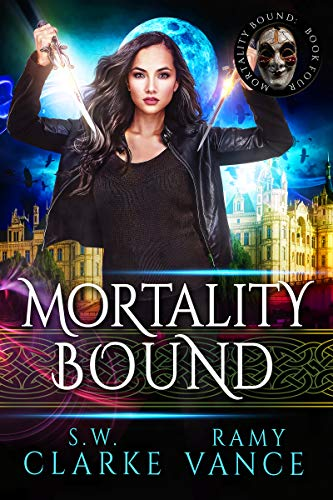Mortality Bound: An Urban Fantasy Epic Adventure  Ramy Vance and S. W. Clarke