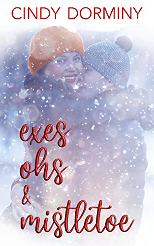 Exes, Ohs, and Mistletoe  Cindy Dorminy
