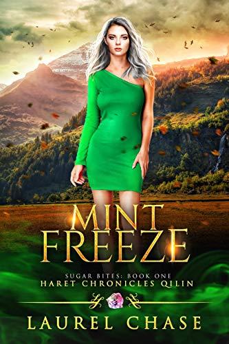 Mint Freeze: Haret Chronicles Qilin: A Fantasy Romance (Sugar Bites Book 1)  Laurel Chase
