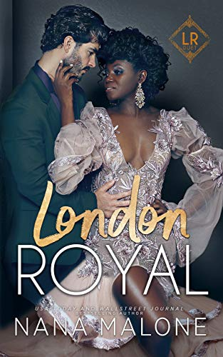 London Royal (London Royal Duet Book 1) Nana Malone