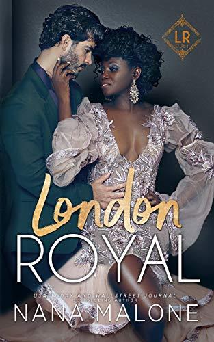 London Royal (London Royal Duet Book 1) Nana Malone
