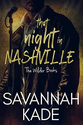 That Night in Nashville (Ticket to True Love) Savannah Kade
