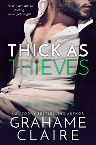 Thick As Thieves: An Enemies-To-Lovers Romance (Paths To Love Book 5)  Grahame Claire