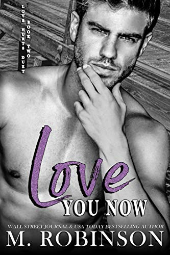 Love You Now (Love Hurts Duet Book 2)  M Robinson