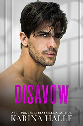 Disavow (The Dumonts Book 3)  Karina Halle