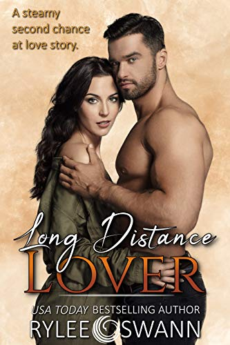 Long Distance Lover (A Second Chance Romance)  Rylee Swann