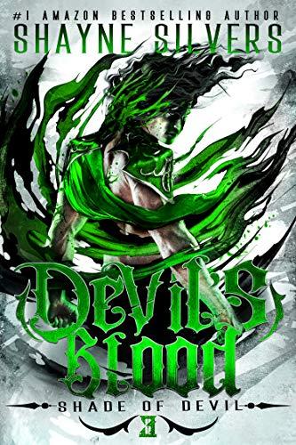 Devil's Blood: Shade of Devil Book 3 Shayne Silvers