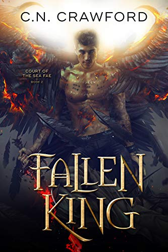 Fallen King (Court of the Sea Fae Book 2) C.N. Crawford