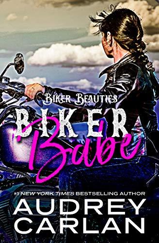 Biker Babe (Biker Beauties Book 1)  Audrey Carlan