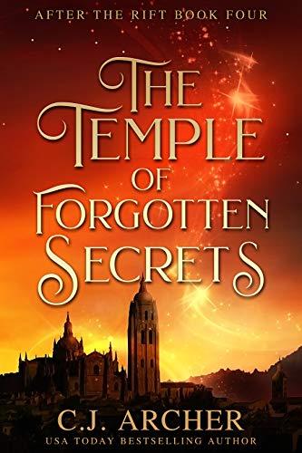 The Temple of Forgotten Secrets (After The Rift Book 4)  C.J. Archer