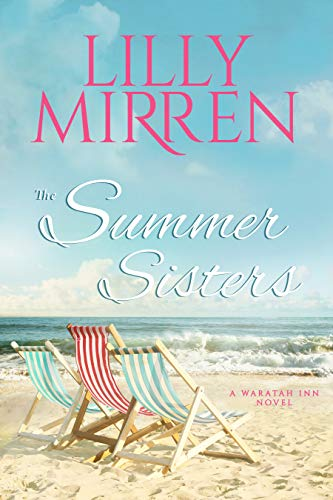 The Summer Sisters (The Waratah Inn Book 3)  Lilly Mirren
