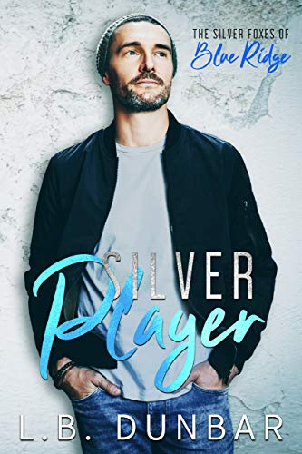 Silver Player: The Silver Foxes of Blue Ridge  L.B. Dunbar