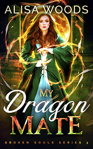 My Dragon Mate (Broken Souls 3)  Alisa Woods