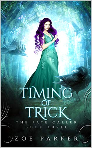 Timing of Trick (The Fate Caller Series Book 3)  Zoe Parker
