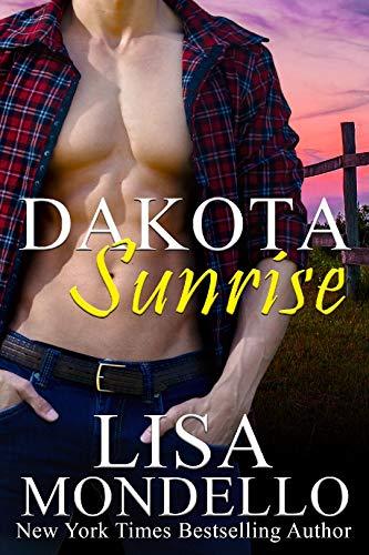 Dakota Sunrise: a Contemporary Western Romance (Dakota Hearts Book 14)  Lisa Mondello
