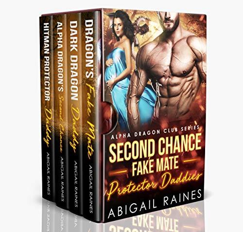 Second Chance Fake Mate Protector Daddies (Alpha Dragon Club)  Abigail Raines