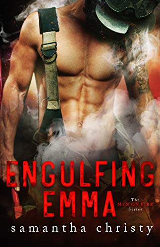 Engulfing Emma (The Men on Fire Series) Samantha Christy