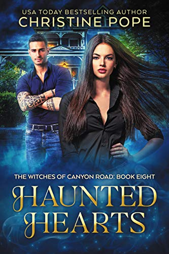 Haunted Hearts (The Witches of Canyon Road Book 8) Christine Pope
