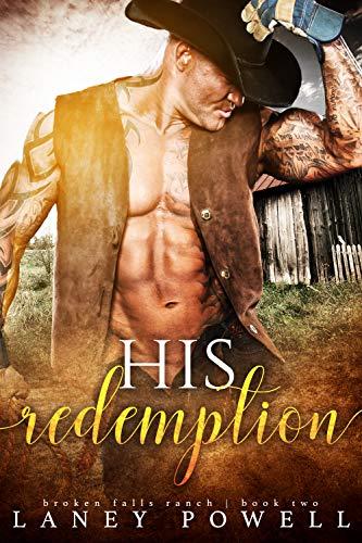 His Redemption (Broken Falls Ranch Book 2)  Laney Powell
