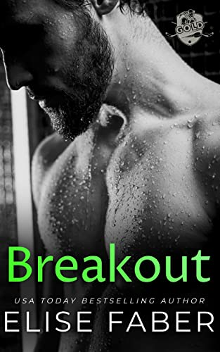 Breakout (Gold Hockey Book 6)  Elise Faber