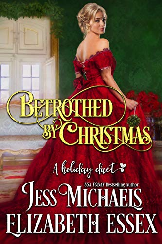 Betrothed by Christmas: A Holiday Duet  Jess Michaels and Elizabeth Essex
