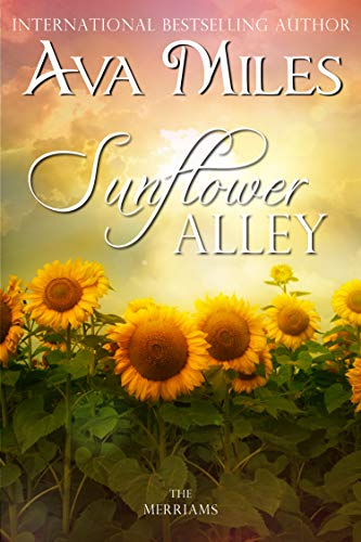 Sunflower Alley (The Merriams Book 4)  Ava Miles
