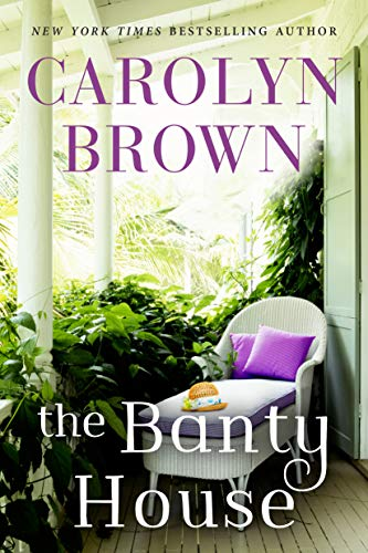 The Banty House  Carolyn Brown