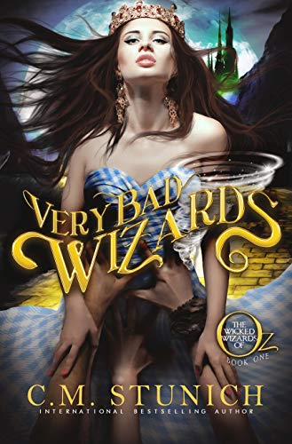 Very Bad Wizards (The Wicked Wizards of Oz Book 1)  C.M. Stunich