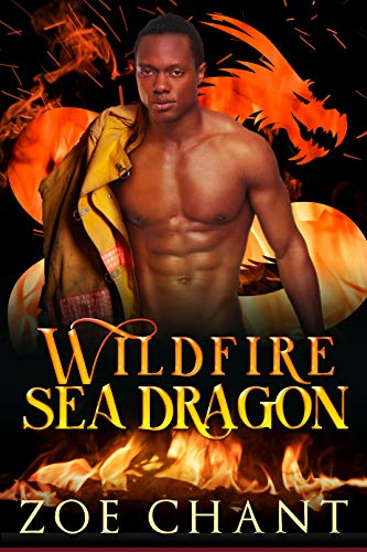 Wildfire Sea Dragon (Fire & Rescue Shifters: Wildfire Crew Book 3)  Zoe Chant