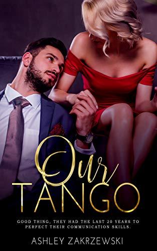 Our Tango (Dancer's Dream Book 1)  Ashley Zakrzewski