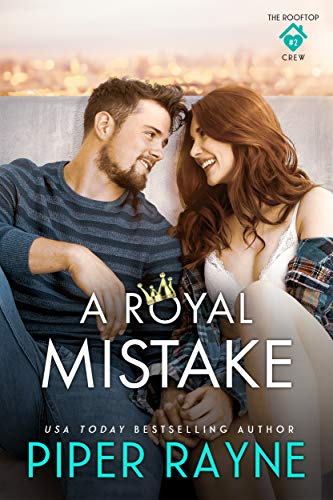 A Royal Mistake (The Rooftop Crew Book 2)  Piper Rayne