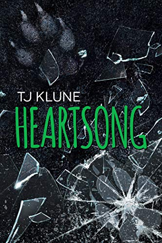 Heartsong (Green Creek Book 3)  TJ Klune