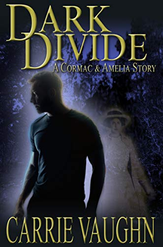Dark Divide: A Cormac and Amelia Story  Carrie Vaughn
