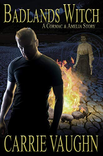 Badlands Witch: A Cormac and Amelia Story  Carrie Vaughn