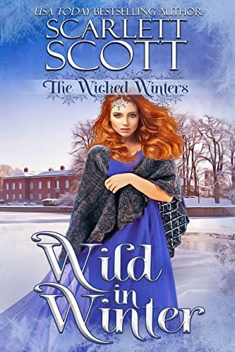 Wild in Winter (The Wicked Winters Book 6)  Scarlett Scott