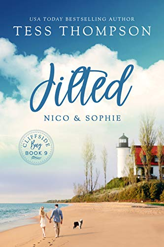 Jilted: Nico and Sophie (Cliffside Bay Book 9) Tess Thompson