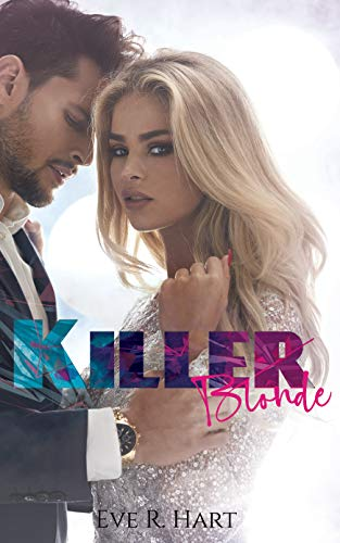 Killer Blonde (The Tainted Saints Book 2)  Eve R. Hart