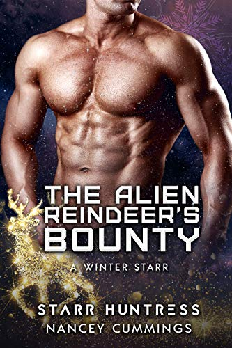The Alien Reindeer's Bounty (A Winter Starr Book 6)  Nancey Cummings , Starr Huntress