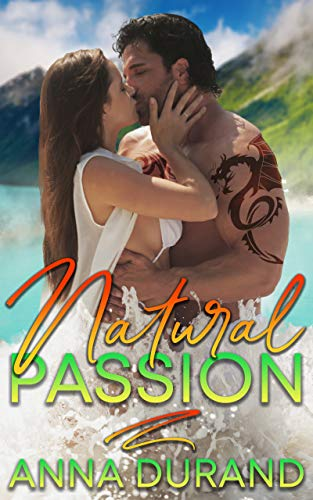 Natural Passion (Au Naturel Trilogy Book 1)  Anna Durand