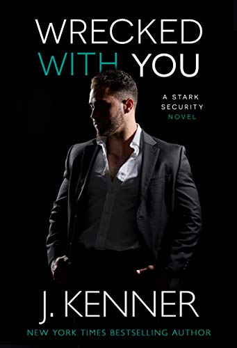 Wrecked With You (Stark Security Book 4)  J. Kenner