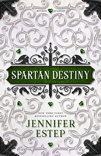 Spartan Destiny: A Mythos Academy Novel (Mythos Academy spinoff Book 3)  Jennifer Estep