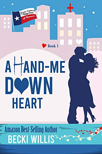 A Hand-Me-Down Heart: Texas General Cozy Cases of Romance, Book 1  Becki Willis
