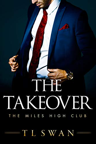 The Takeover (The Miles High Club Book 2) T L Swan