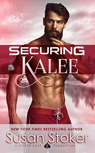 Securing Kalee (SEAL of Protection: Legacy Book 6) Susan Stoker