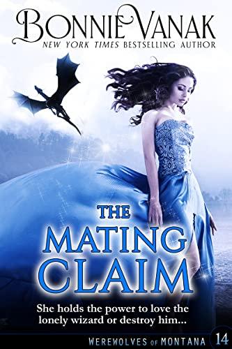 The Mating Claim: Werewolves of Montana Book 14  Bonnie Vanak