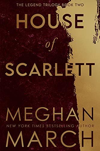 House of Scarlett (Legend Trilogy Book 2)  Meghan March