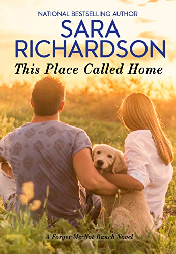 This Place Called Home (Forget-Me-Not Ranch) Sara Richardson