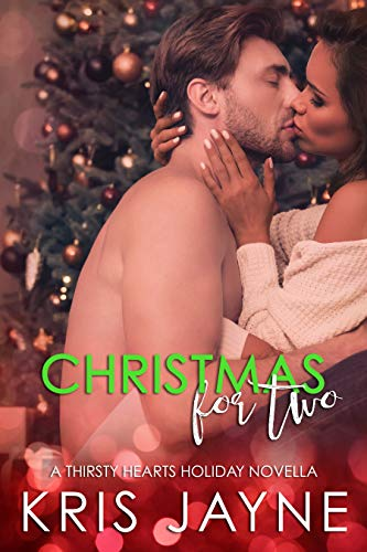 Christmas for Two: A Thirsty Hearts Holiday Novella  Kris Jayne