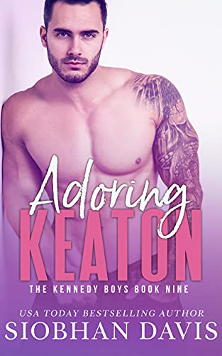 Adoring Keaton: A Stand-Alone Friends-to-Lovers MM Romance (The Kennedy Boys Book 9) Siobhan Davis