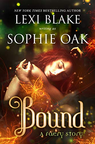 Bound (A Faery Story Book 1)  Lexi Blake and Sophie Oak